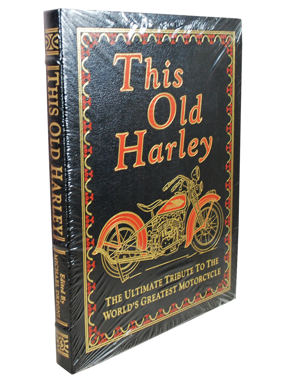 """""""This Old Harley: The Ultimate Tribute To The World's Greatest Motorcycle"""" Deluxe Limited Edition, Leather Bound Collector's Edition [Sealed]"""