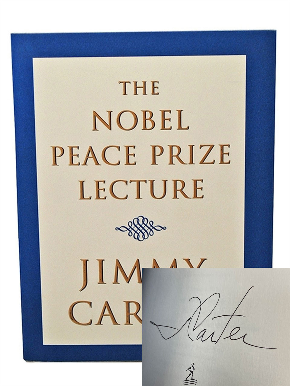 """Simon & Schuster """"The Nobel Peace Prize Lecture"""" Jimmy Carter, Signed First Edition w/COA [Very Fine]"""