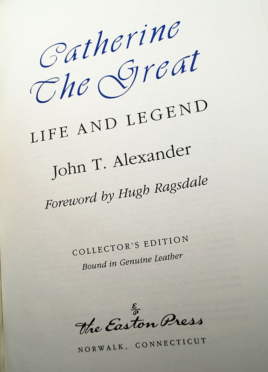 """Easton Press, John T. Alexander """"Catherine the Great; Life and Legend"""" Leather Bound Collector's Edition [Very Fine]"""