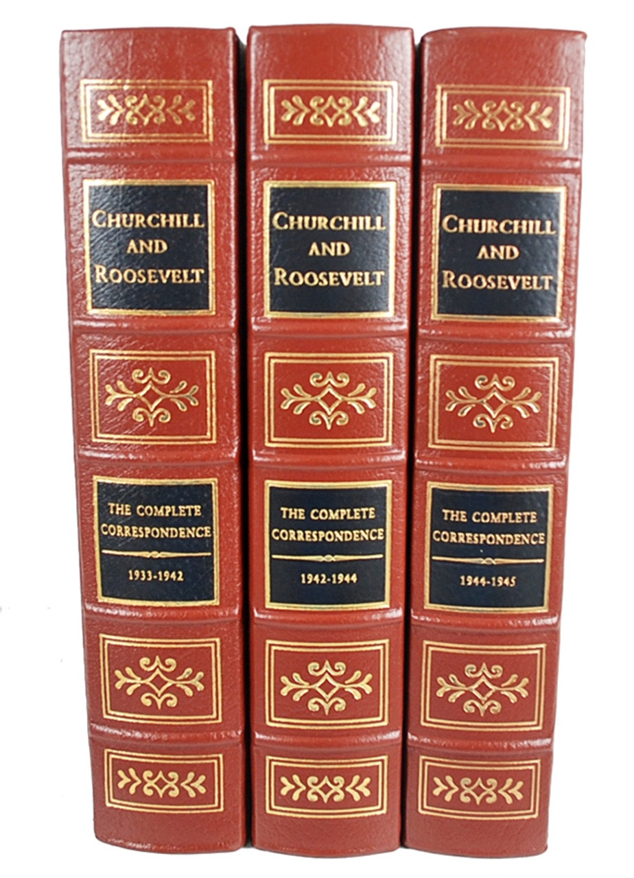 """Easton Press, """"Churchill And Roosevelt: The Complete Correspondence"""" Limited Collector's Edition, Complete Matching Set, 3 Vols [Very Fine]"""