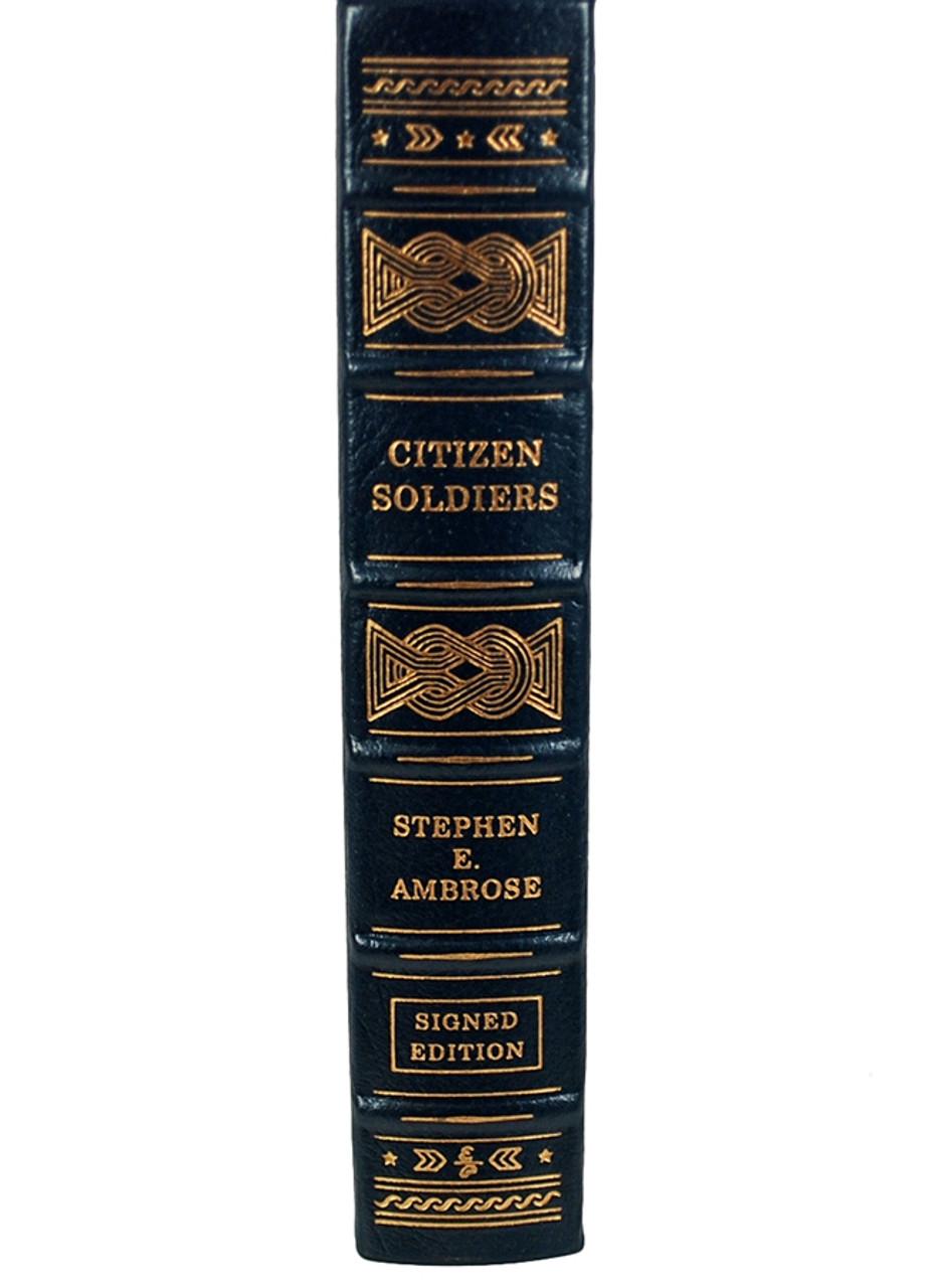 "Easton Press, Stephen E. Ambrose ""Citizen Soldiers"" Signed Limited Edition w/COA  [Very Fine]"