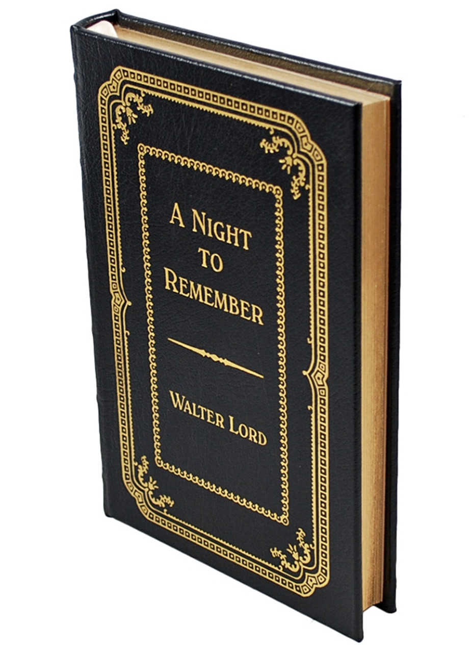 """Easton Press, Walter Lord """"A Night to Remember"""" Signed Limited Edition #1,065 of only 3,000 [Very Fine]"""