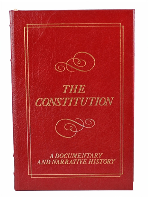 "Easton Press ""The Constitution: A Documentary and Narrative History"" Page Smith, Leather Bound Collector's Edition [Very Fine]"