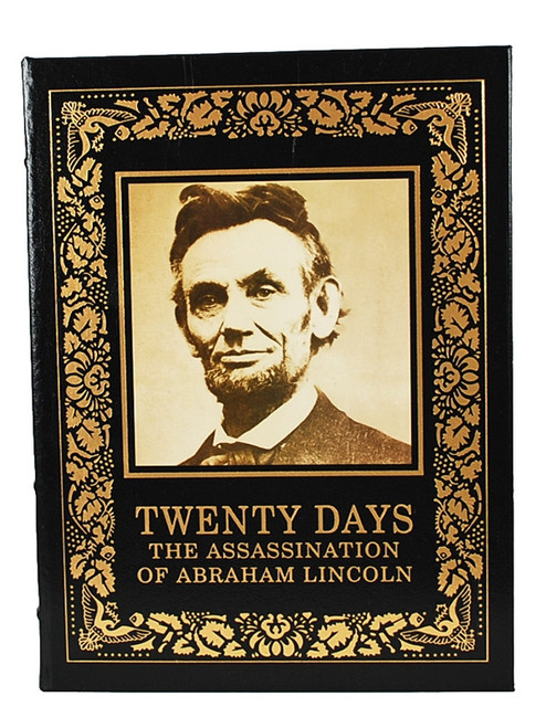 """Easton Press Twenty Days: The Assassination of Abraham Lincoln"""" Leather Bound Collector's Edition"""