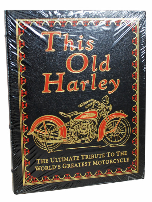 """This Old Harley: The Ultimate Tribute To The World's Greatest Motorcycle"" Deluxe Limited Edition, Leather Bound Collector's Edition [Sealed]"