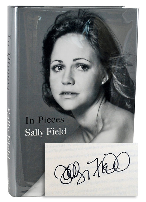 "Sally Field ""In Pieces"" Signed First Edition, First Printing [Very Fine w/ Archival Sleeve Protection]"