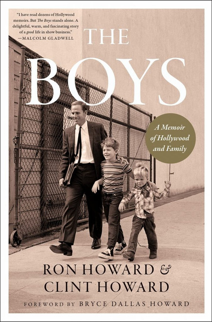 """Ron Howard,  Clint Howard """"The Boys: A Memoir of Hollywood and Family"""" Signed First Edition [Very Fine]"""