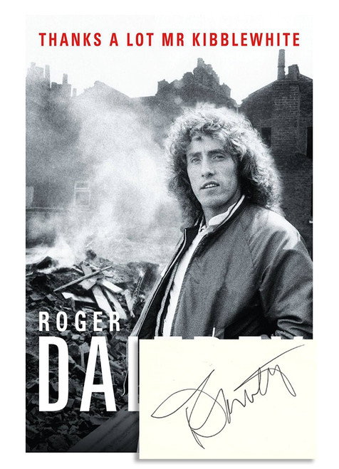 "Roger Daltrey ""Thanks a Lot Mr. Kibblewhite"" Signed First Edition, First Printing [Very Fine]"