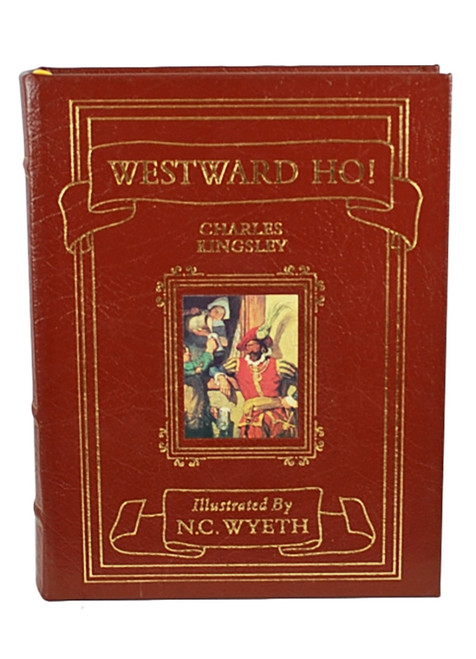 """Charles Kingsley """"Westward Ho!"""" Leather Bound Collector's Edition [Very Fine]"""