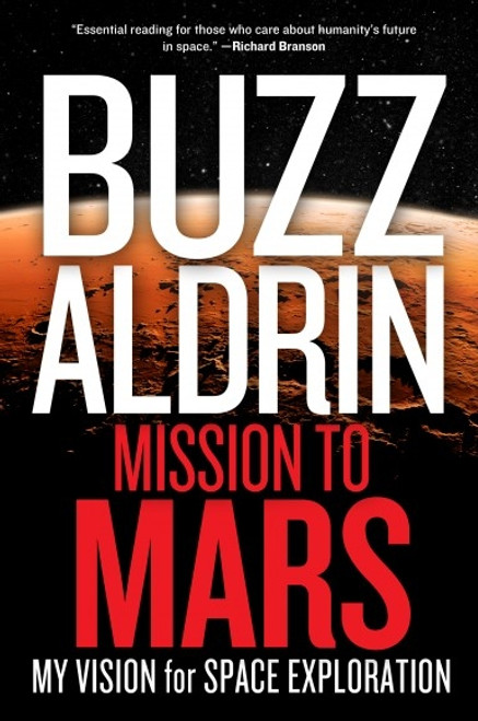 "National Geographic ""Mission To Mars"" Buzz Aldrin, Signed First Edition dj/HC (Very Fine)"