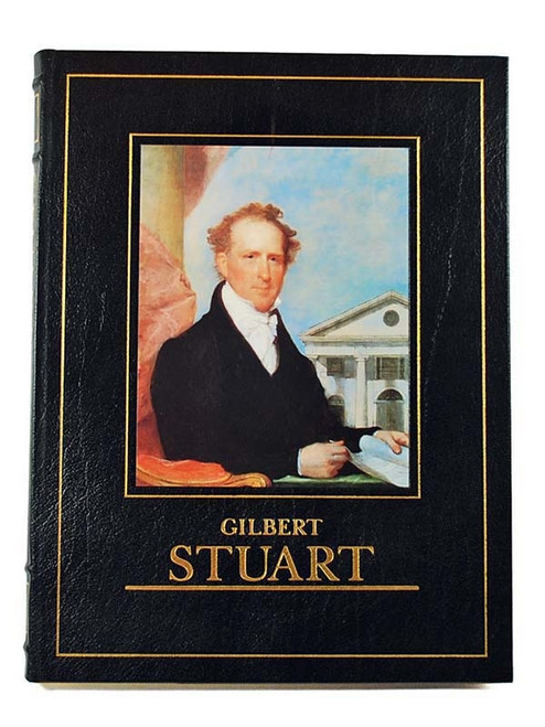 """Gilbert Stuart"" Leather Bound Collector's Edition  - Illustrated"