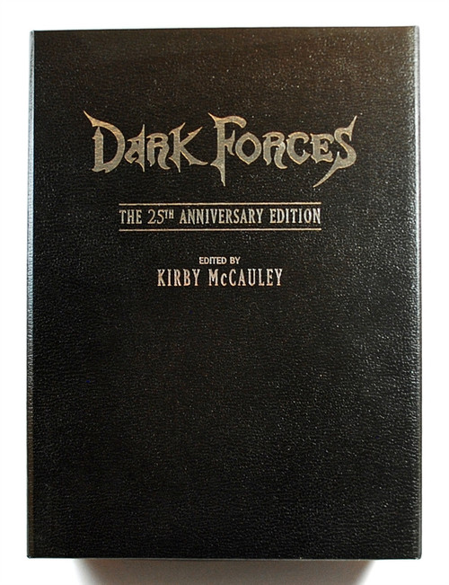 """Dark Forces: The 25th Anniversary Edition"" edited by Kirby McCauley"" Signed Limited Deluxe #13 of 300 (As New)"