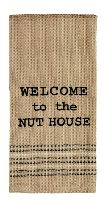 Welcome To The Nut House Dishtowel