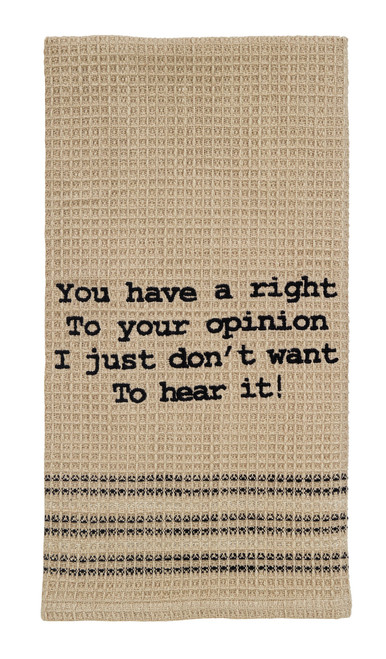 Right To Your Opinion Dishtowel