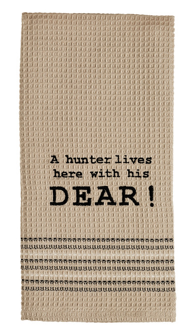 A Hunter Lives Here Dishtowel