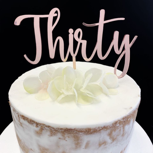 Acrylic Cake Topper THIRTY (Age Script) - ROSE GOLD