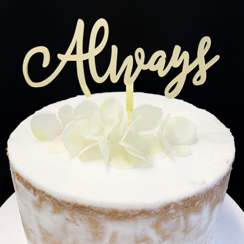 Acrylic Cake Topper 'Always' - GOLD