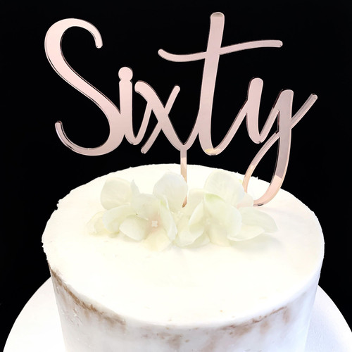 """Acrylic Cake Topper """"Sixty"""" (Age Script) - ROSE GOLD"""