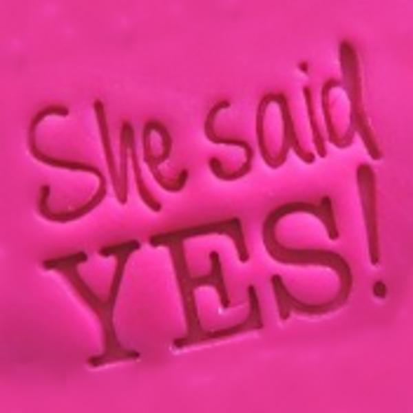 'She Said Yes' EMBOSSER