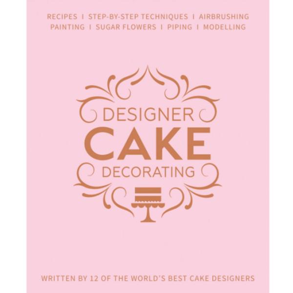 Designer Cake Decorating Book