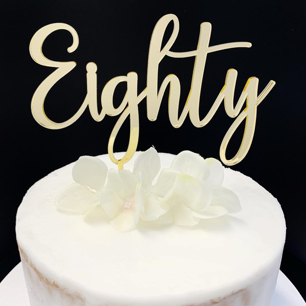 """Acrylic Cake Topper """"Eighty"""" (Age Script) - GOLD"""