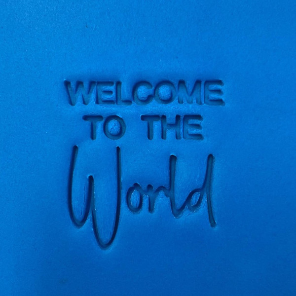 Cookie Embosser - WELCOME TO THE WORLD