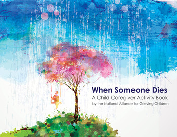 When Someone Dies: A Child-Caregiver Activity Book
