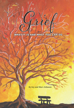 Grief: What It Is and What You Can Do - Revised Edition