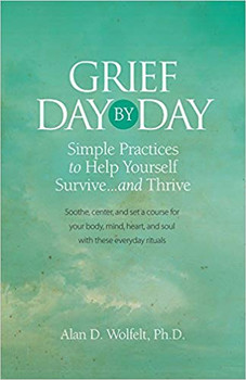 Grief Day by Day: Simple, Everyday Practices to Help Yourself Survive… and Thrive