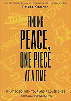 Finding Peace, One Piece at a Time: What To Do With Your and a Loved One's Personal Possessions
