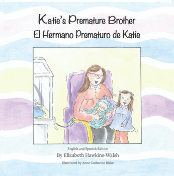 Katie's Premature Brother/El Hermano Prematuro de Katie