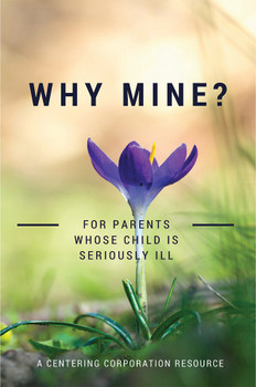Slightly Damaged Copies of Why Mine?: For Parents Whose Child Is Seriously Ill