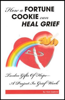 How a Fortune Cookie Can Heal Grief:  Twelve Gifts of Hope– A Project in Grief Work