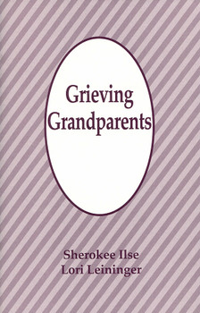 Grieving Grandparents: After Miscarriage, Stillbirth, or Infant Death