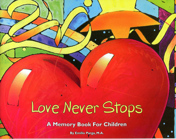Love Never Stops: A Memory Book for Children