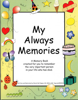 My Always Memories: A Memory Book Created for You to Remember the Very Important Person in Your Life Who Has Died