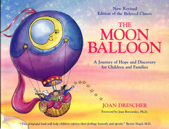 Moon Balloon, The: A Journey of Hope and Discovery for Children and Families