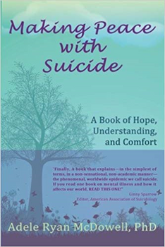 Making Peace with Suicide: A Book of Hope, Understanding, and Comfort