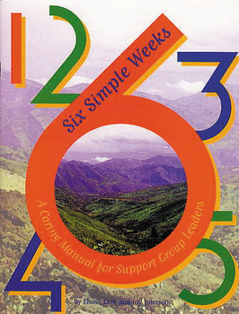 Six Simple Weeks: A Caring Manual for Support Group Leaders