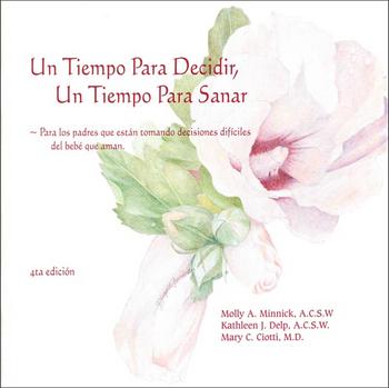 Un Tiempo Para Decidir, Un Tiempo Para Sanar: Para los padres que están tomando decisiones difíciles del bebé que aman. (A Time to Decide, A Time to Heal - Spanish)
