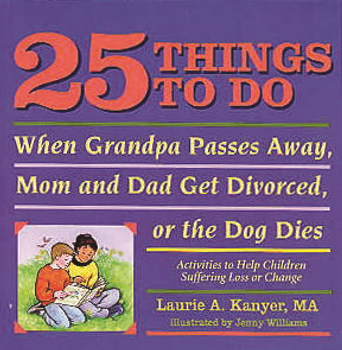 25 Things To Do:  Activities to Help Children Suffering Loss or Change