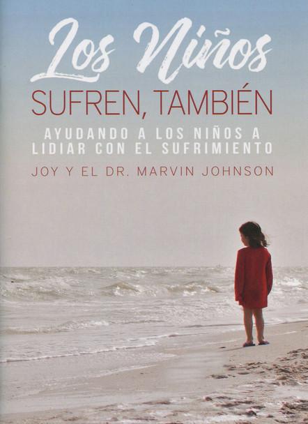 Los Niños Sufren, También: Ayudando A Los Niños A Lidiar Con El Sufrimiento (Children Grieve, Too in Spanish)