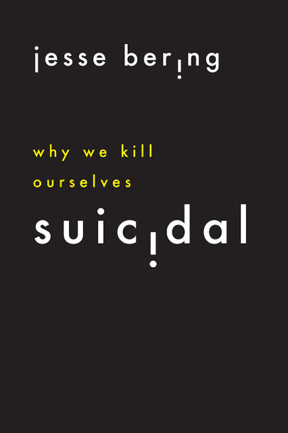 Suicidal - Why We Kill Ourselves