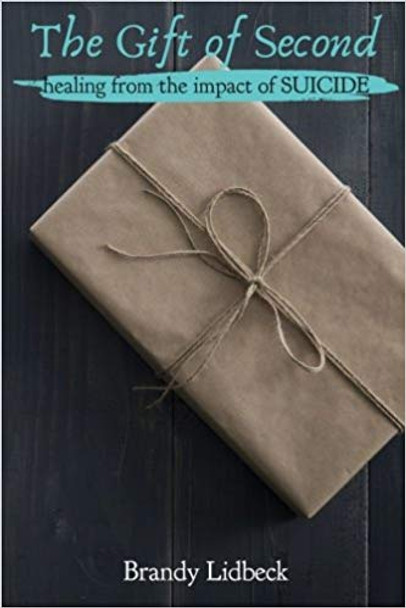Gift of Second, The: Healing from the Impact of Suicide