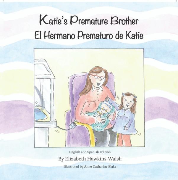 Katie's Premature Brother/El Hermano Prematuro de Katie