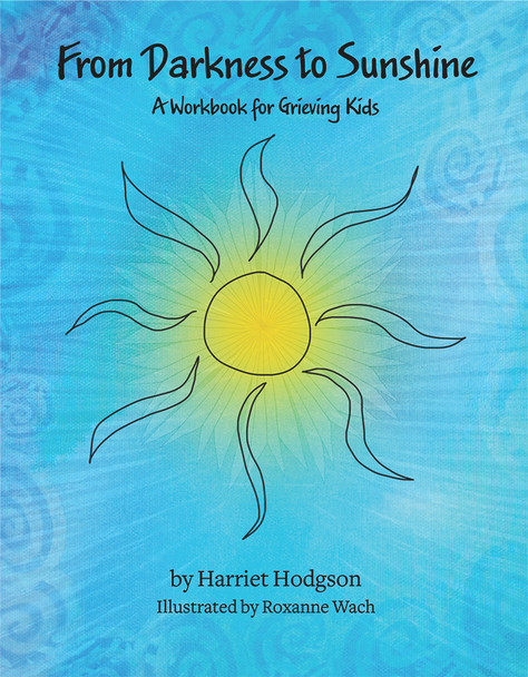 From Darkness to Sunshine: A Workbook for Grieving Kids