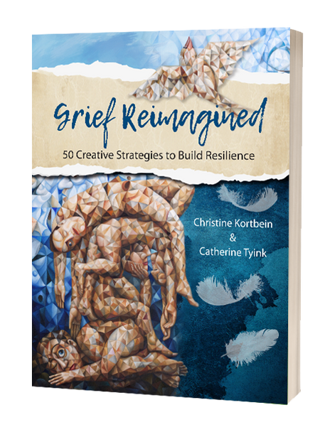 Grief Reimagined: 50 Creative Strategies to Build Resilience