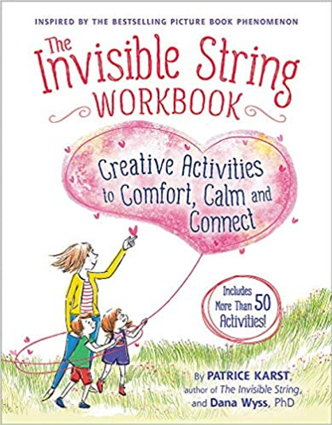 Invisible String Workbook, The: Creative Activities to Comfort, Calm, and Connect