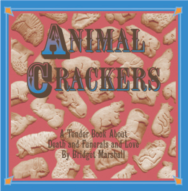 Animal Crackers: A Tender Book About Death and Funerals and Love
