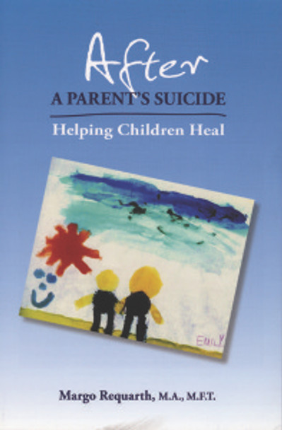 After A Parent's Suicide: Helping Children Heal